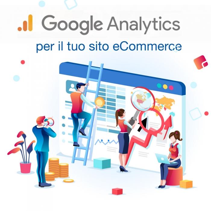 Google Analytics per un sito e-commerce: guida pratica