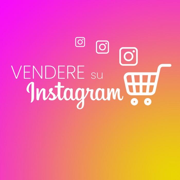 Vendere su Instagram, perché è importante per chi fa business
