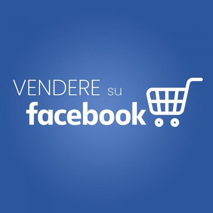 Come vendere su Facebook: un alleato indispensabile per il tuo business